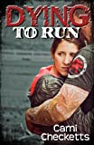 Dying to Run (Run, Book 2)