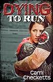 Dying to Run (Run, Book 2)