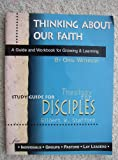 img - for Thinking About Our Faith - A Study Guide for Theology for Disciples book / textbook / text book
