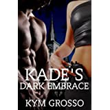 Kade's Dark Embrace (Immortals of New Orleans) ~ Kym Grosso