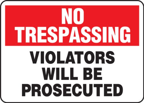 Accuform Signs, No Trespassing Violators Will Be Prosecuted, 7