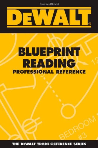 DEWALT Blueprint Reading Professional Reference - DEWALT - DE-0977000354 - ISBN: 0977000354 - ISBN-13: 9780977000357