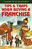 img - for Tips and Traps When Buying a Franchise: Complete Revised and Updated Paperback - March 5, 1999 book / textbook / text book