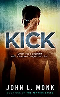 (FREE on 11/8) Kick by John L. Monk - http://eBooksHabit.com