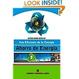 Ahorro de Energia: Uso Eficiente de la Energia (Spanish Edition)