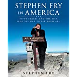 Stephen Fry in America: Fifty States and the Man Who Set Out to See Them All