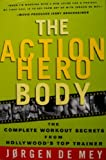 img - for The Action Hero Body: The Complete Workout Secrets from Hollywood's Top Trainer book / textbook / text book