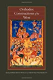 Orthodox Constructions of the West (Orthodox Christianity and Contemporary Thought (FUP))