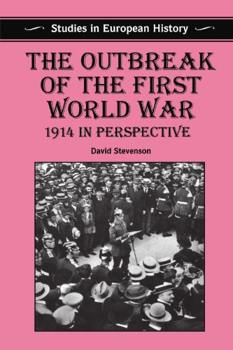 Outbreak of the First World War: 1914 in Perspective (Studies in European History)