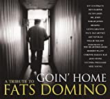 Goin Home: A Tribute to Fats Domino