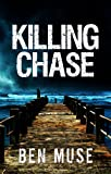 Killing Chase (The Better Off Dead Series)