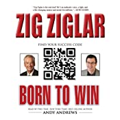Born to Win: Find Your Success Code | [Zig Ziglar, Tom Ziglar]