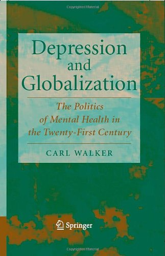 Depression And Globalization: The Politics Of Mental Health In The 21St Century