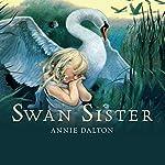 Swan Sister | Annie Dalton