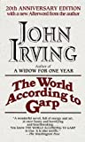 The World According to Garp: Written by John Irving, 1905 Edition, Publisher: Ballantine Books [Mass Market Paperback]