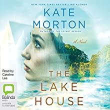 The Lake House (       UNABRIDGED) by Kate Morton Narrated by Caroline Lee