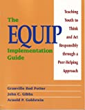 img - for The Equip Implementation Guide: Teaching Youth to Think and Act Responsibly Through a Peer-Helping Approach book / textbook / text book