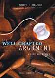 img - for The Well-Crafted Argument (with 2009 MLA Update Card) by White Fred D. Billings Simone J. (2009-05-18) Paperback book / textbook / text book