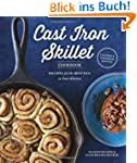 The Cast Iron Skillet Cookbook, 2nd E...