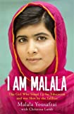 Malala Yousafzai I Am Malala: The Girl Who Stood Up for Education and was Shot by the Taliban