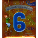 Le monde extraordinaire de mes 6 ans : Pour les garons !par Vincent Villeminot