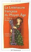 La littérature française du Moyen Âge, tome 2 : Théâtre & poésie