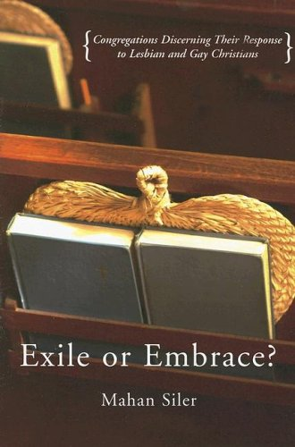 Exile or Embrace?: Congregations Discerning Their Response to Lesbian And Gay Christians