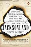 img - for Jacksonland: President Andrew Jackson, Cherokee Chief John Ross, and a Great American Land Grab book / textbook / text book