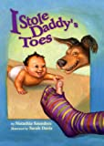 I Stole Daddy's Toes