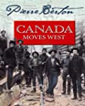 Canada Moves West: Pierre Berton's Hi...