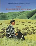 img - for Blackfeet (Junior Library of American Indians) book / textbook / text book
