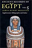 Ancient Records of Egypt: vol. 5: Supplementary Bibliographies and Indices