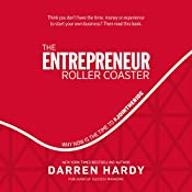 The Entrepreneur Roller Coaster: Why Now Is the Time to #jointheride | [Darren Hardy]
