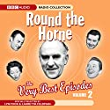 Round The Horne: The Very Best Episodes, Volume 2  by BBC Audiobooks Narrated by uncredited