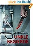 Dunkle Begierde - Teil 1: Thriller -...