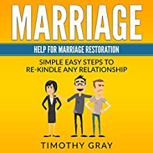 Marriage: Help for Marriage Restoration Audiobook by Timothy Gray Narrated by Andrew L. Barnes