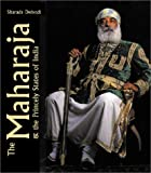 Maharaja: Princely States (0865652228) by Dwivedi, Sharada
