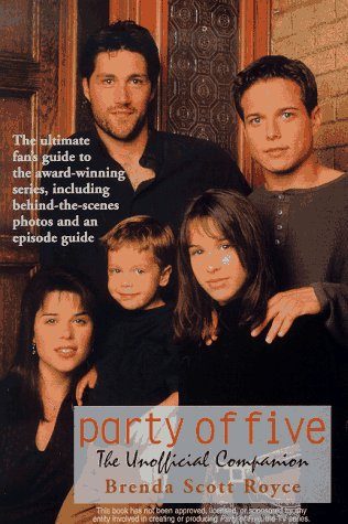 Party of Five: The Unofficial Companion, Brenda Scott Royce