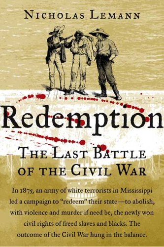 Redemption: The Last Battle of the Civil War, NICHOLAS LEMANN