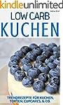 Low Carb Kuchen: Trendrezepte f�r Kuc...