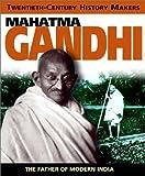 Mahatma Gandhi (Twentieth-Century History Makers) (0739852558) by Adams, Simon