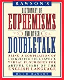 img - for Rawson's Dictionary of Euphemisms and Other Doubletalk: Being a Compilation of Linguistic Fig Leaves and Verbal Flourishes for Artful Users of the Eng book / textbook / text book