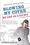 img - for Blowing My Cover: My Life as a CIA Spy book / textbook / text book