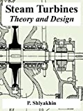 Steam Turbines: Theory and Design - 1410223485