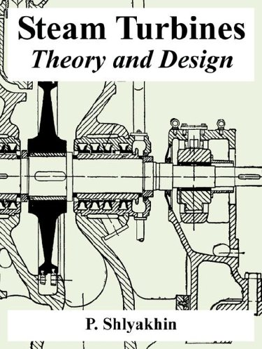 Steam Turbines: Theory and Design - University Press of the Pacific - 1410223485 - ISBN:1410223485