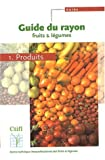 Guide du rayon fruits &amp; lgumes