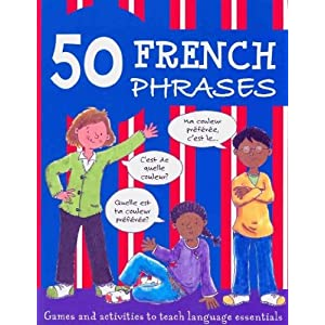 (50 FRENCH PHRASES: GAMES AND ACTIVITIES TO TEACH LANGUAGE ESSENTIALS ) BY Martineau, Susan (Author) Paperback Published on (08 , 2009)