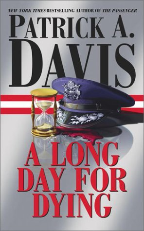 A Long Day for Dying, PATRICK A. DAVIS, PATRICK DAVIS