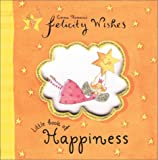 Felicity Wishes Little Book of Happiness (Emma Thomsons Felicity Wishes)