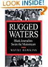 Rugged Waters: Black Journalists Swim the Mainstream